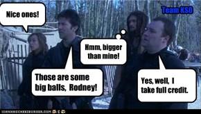 Those are some big balls,  Rodney!