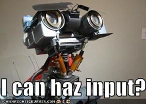 I can haz input?