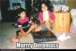 Murrry Derpmass