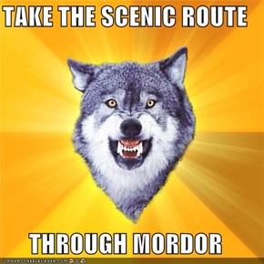 Courage Wolf: Take The Scenic Route