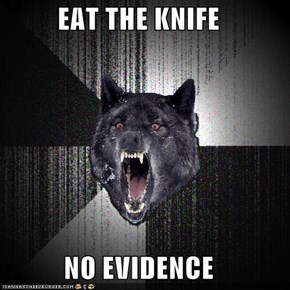 EAT THE KNIFE  NO EVIDENCE