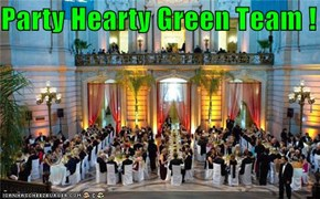Party Hearty Green Team !