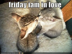 friday iam in love