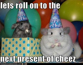 lets roll on to the  next present of cheez