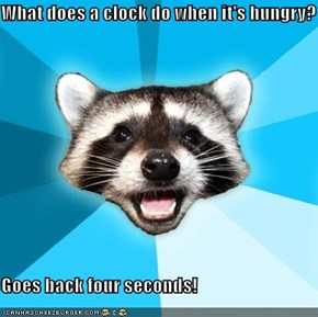 What does a clock do when it's hungry?  Goes back four seconds!