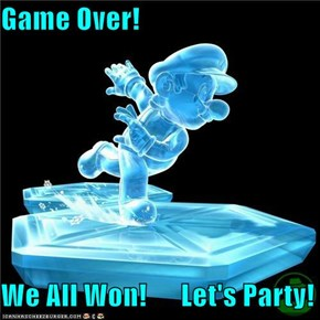 Game Over!  We All Won!      Let's Party!