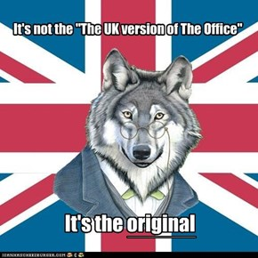 "It's not the ""The UK version of The Office"""