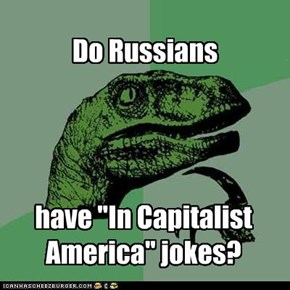 Philosoraptor: In Capitalist America