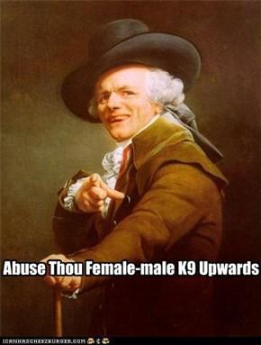Abuse Thou Female-male K9 Upwards