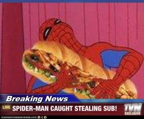 Breaking News - SPIDER-MAN CAUGHT STEALING SUB!
