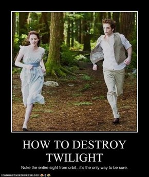 HOW TO DESTROY TWILIGHT