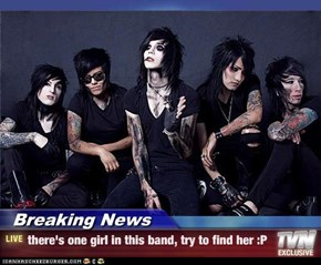 Breaking News - there's one girl in this band, try to find her :P