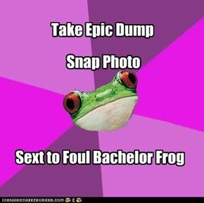 Foul Bachelorette Frog: Hawt.