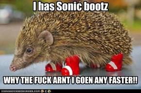 I has Sonic bootz