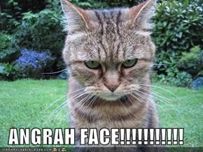 ANGRAH FACE!!!!!!!!!!!
