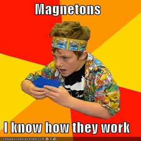 Magnetons  I know how they work