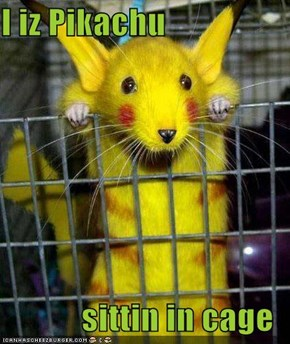 I iz Pikachu  sittin in cage