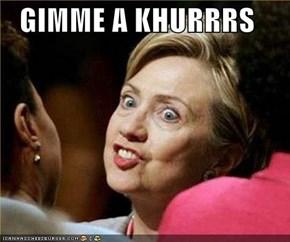 GIMME A KHURRRS