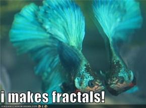 i makes fractals!