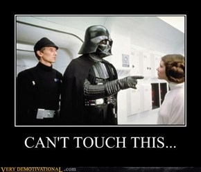 CAN'T TOUCH THIS...