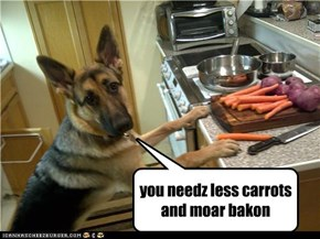 you needz less carrots and moar bakon