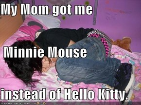 My Mom got me  Minnie Mouse  instead of Hello Kitty.