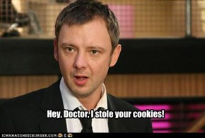 Hey, Doctor, I stole your cookies!