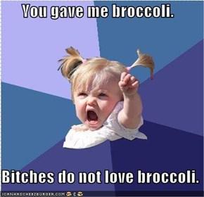 You Gave Me Broccoli.