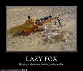 LAZY FOX