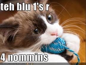 teh blu 1's r   4 nommins
