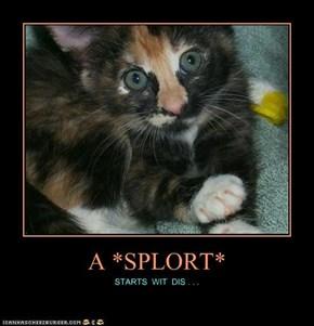 A *SPLORT*