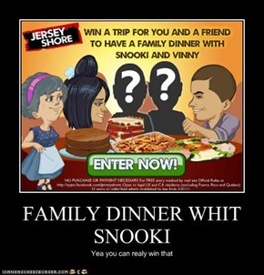FAMILY DINNER WHIT SNOOKI