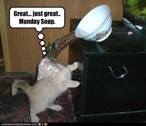 Great... just great.. Monday Soup.