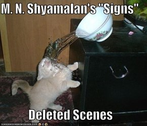 "M. N. Shyamalan's ""Signs""  Deleted Scenes"