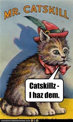 Catskillz -  I haz dem.