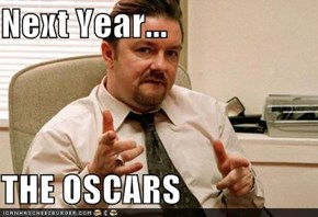 Next Year...  THE OSCARS