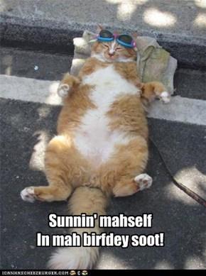 Sunnin' mahself In mah birfdey soot!