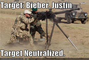 Target: Bieber, Justin  Target Neutralized.