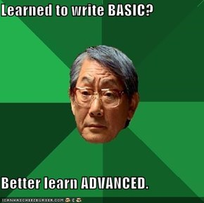 Learned to write BASIC?  Better learn ADVANCED.