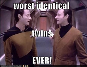 worst identical twins EVER!