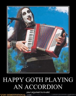 HAPPY GOTH PLAYING AN ACCORDION