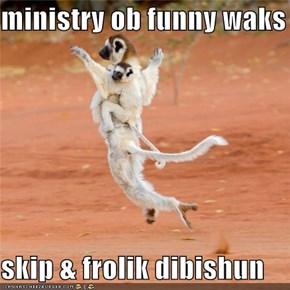ministry ob funny waks  skip & frolik dibishun