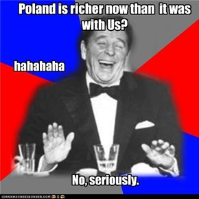 Poland is richer now than  it was with Us?