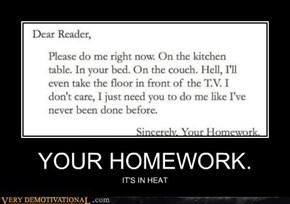 YOUR HOMEWORK.