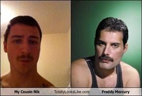 My Cousin Nik Totally Looks Like Freddy Mercury
