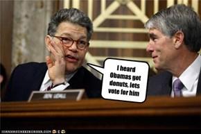 I heard Obamas got donuts, lets vote for him