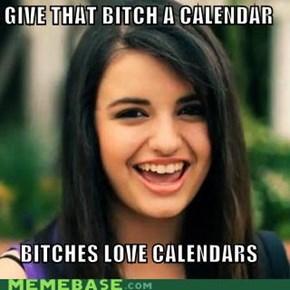 Bitches love calendars