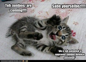 Teh zombeez are coming!!!!