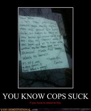 YOU KNOW COPS SUCK