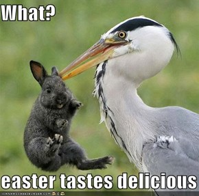 What?  easter tastes delicious